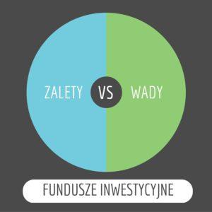 Porównujemy zalety i wady funduszy inwestycyjnych